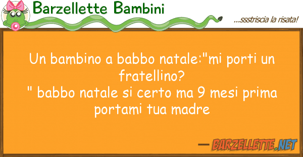 """Barzellette Bambini bambino babbo natale:""""mi porti f"""