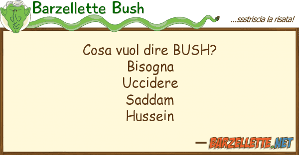 Barzellette Bush cosa vuol dire bush?
