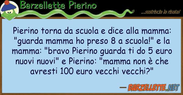 Barzelletta Pierino Torna Da Scuola E Dice Alla Mamma Guarda