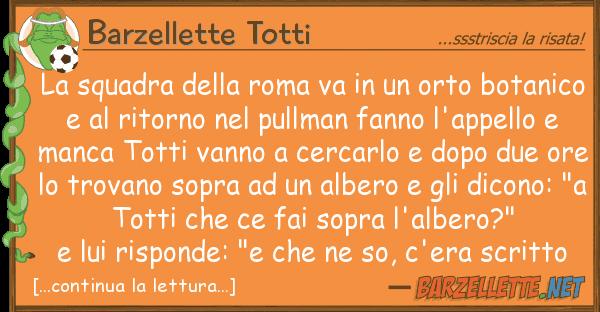 Barzellette Totti squadra roma va orto bota