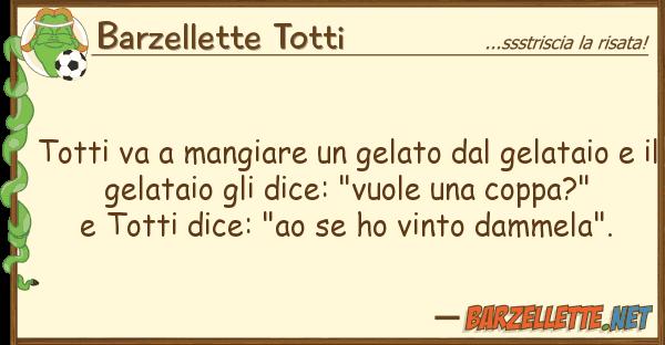 Barzellette Totti totti va mangiare gelato gelata