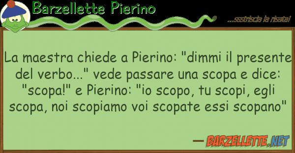 """Barzellette Pierino maestra chiede pierino: """"dimmi p"""