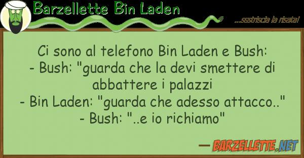 Barzellette Bin Laden sono telefono bin laden bush: