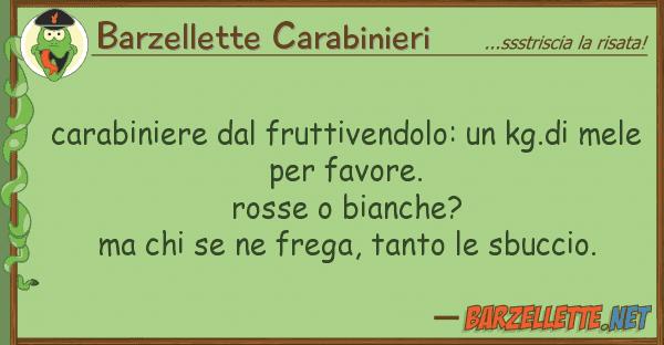 Barzellette Carabinieri carabiniere fruttivendolo: kg.di