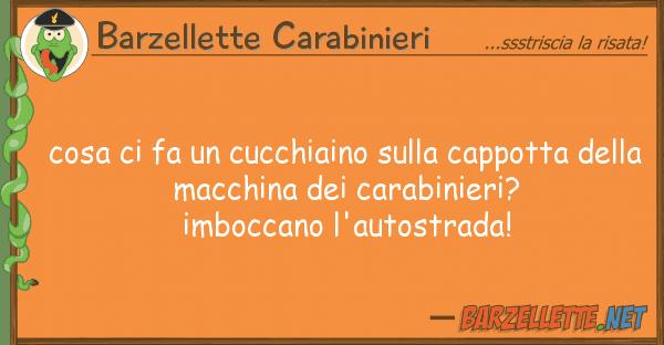 Barzellette Carabinieri cosa fa cucchiaino cappotta