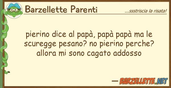 Barzellette Parenti pierino dice pap?, pap? pap? sc