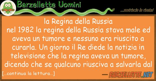 Barzellette Uomini regina russia nel 1982 regi