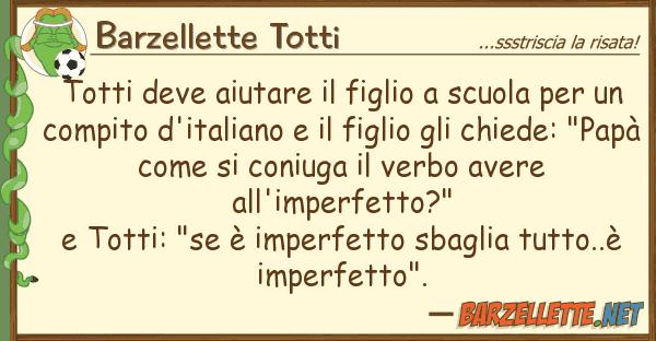 Barzellette Totti totti deve aiutare figlio scuola pe