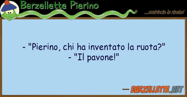 "Barzellette Pierino - ""pierino, ha inventato ruota?"""