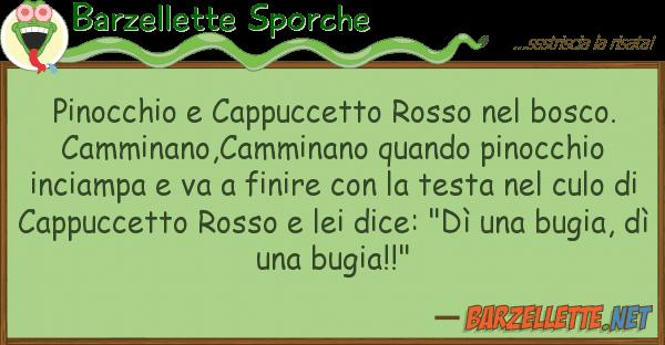 Barzellette Sporche pinocchio cappuccetto rosso bosco.