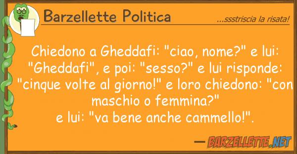 """Barzellette Politica chiedono gheddafi: """"ciao, nome?"""""""