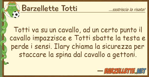 Barzellette Totti totti va cavallo, certo punt