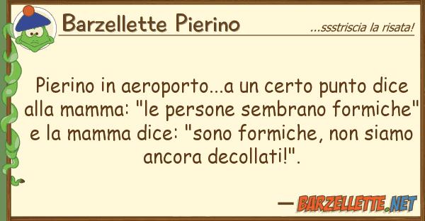Barzellette Pierino pierino aeroporto...a certo punto