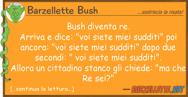 "Barzellette Bush bush diventa re. arriva dice: ""voi s"