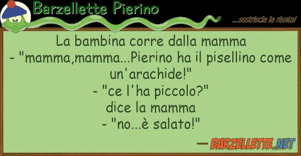 """Barzellette Pierino bambina corre mamma - """"mamma,"""