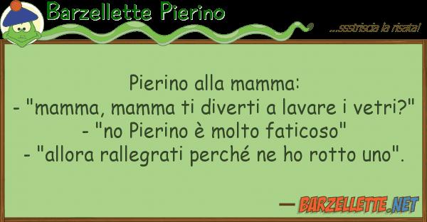 """Barzellette Pierino pierino mamma: - """"mamma, mamma"""
