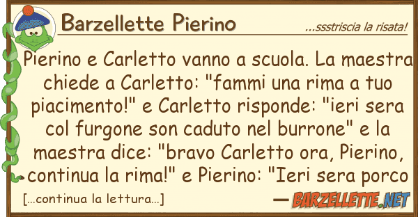 Barzellette Pierino pierino carletto vanno scuola.