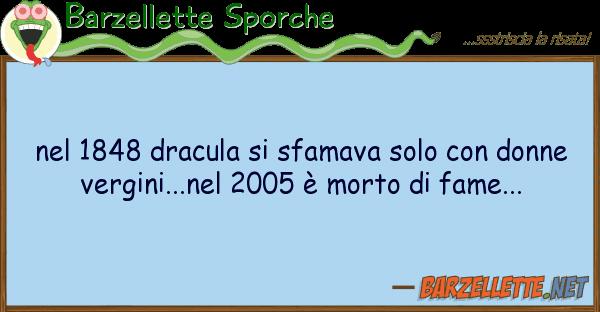 Barzellette Sporche 1848 dracula sfamava solo don