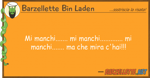 Barzellette Bin Laden manchi....... manchi.............