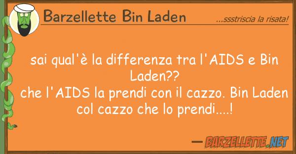 Barzellette Bin Laden sai qual'? differenza l'aids bi