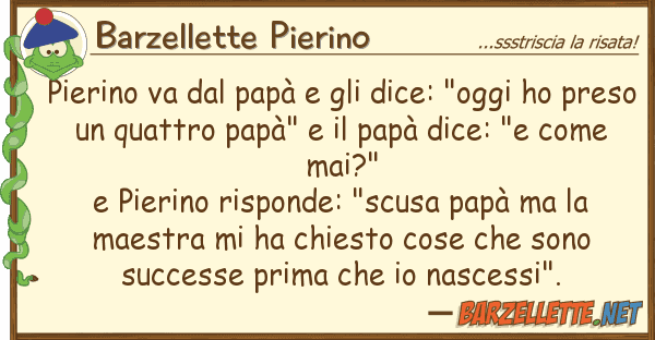 "Barzellette Pierino pierino va papà dice: ""oggi h"
