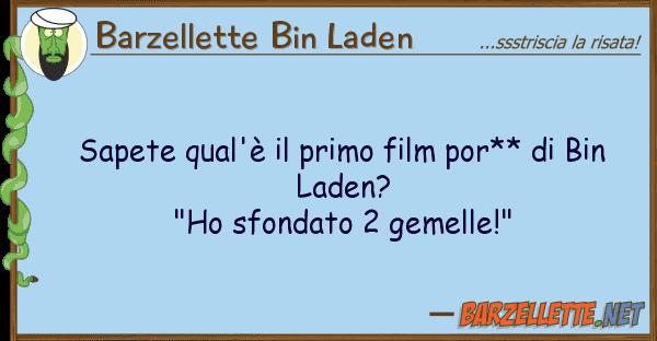 Barzellette Bin Laden sapete qual'? primo film por** bin