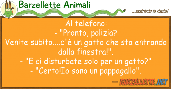 "Barzellette Animali telefono: - ""pronto, polizia? venite"