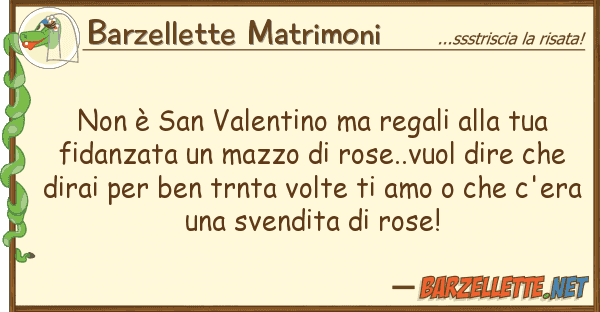Barzellette Matrimoni ? san valentino regali f
