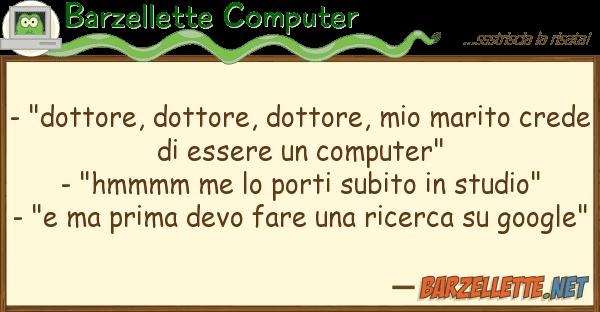 """Barzellette Computer - """"dottore, dottore, dottore, marito"""