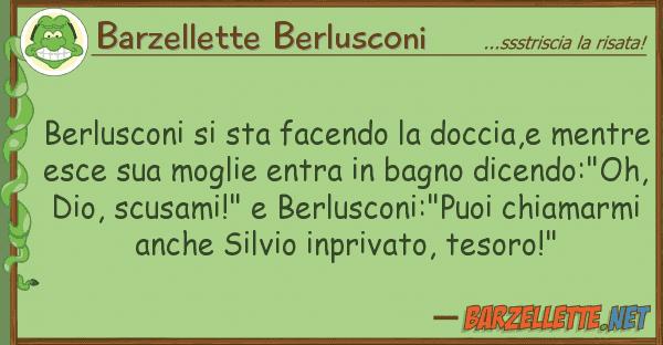 Barzellette Berlusconi berlusconi sta facendo doccia,e me
