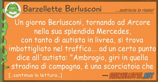 Barzellette Berlusconi giorno berlusconi, tornando arcore