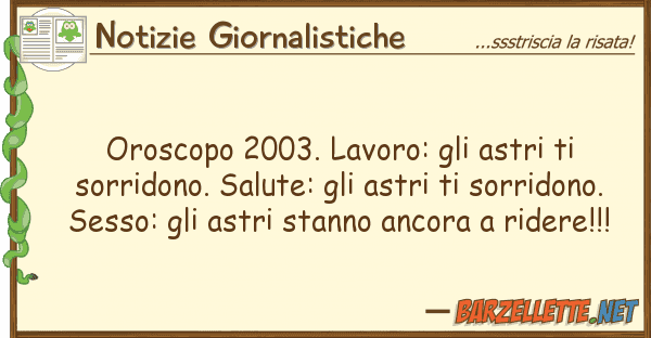 Notizie Giornalistiche oroscopo 2003. lavoro: astri sorr