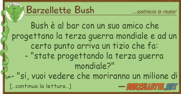Barzellette Bush bush ? bar amico proge