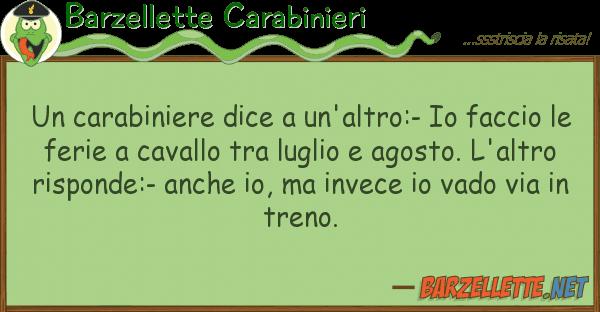 Barzellette Carabinieri carabiniere dice un'altro:- facc