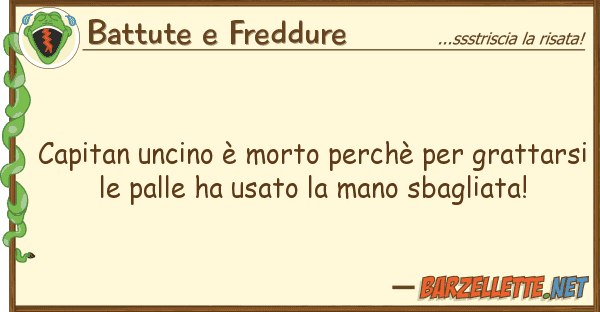 Battute e Freddure capitan uncino ? morto perch? gratta