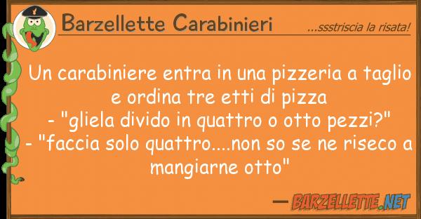 Barzellette Carabinieri carabiniere entra pizzeria t