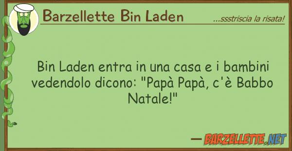Barzellette Bin Laden bin laden entra casa bambini
