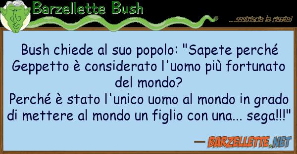 """Barzellette Bush bush chiede popolo: """"sapete perch"""