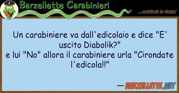 Barzellette Carabinieri carabiniere va dall'edicolaio dice