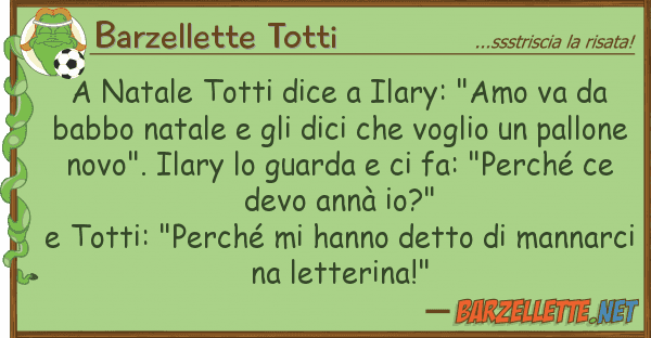 "Barzellette Totti natale totti dice ilary: ""amo va"