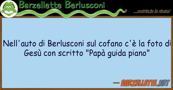 Barzellette Berlusconi nell'auto berlusconi cofano c'?