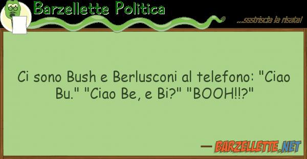 """Barzellette Politica sono bush berlusconi telefono: """""""