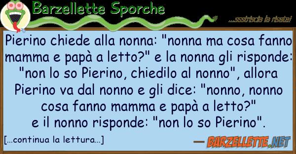 """Barzellette Sporche pierino chiede nonna: """"nonna cos"""