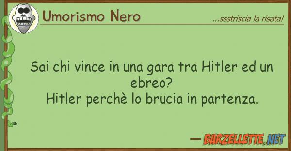 Umorismo Nero sai vince gara hitler