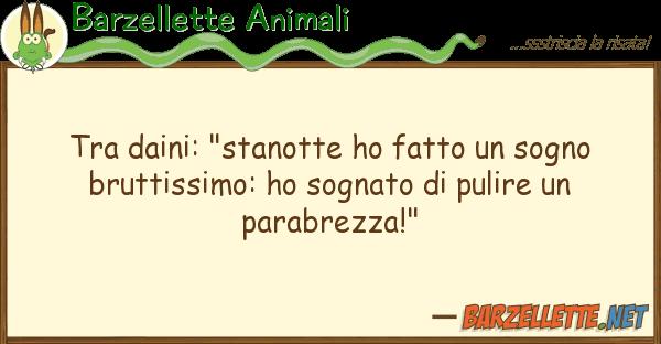 """Barzellette Animali daini: """"stanotte ho fatto sogno b"""
