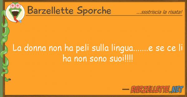 Barzellette Sporche donna ha peli lingua.......