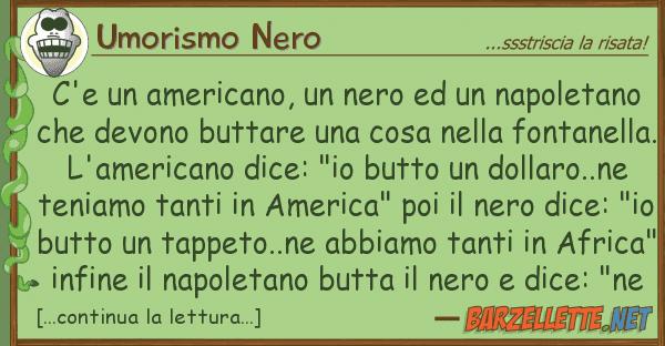 Umorismo Nero c'e americano, nero napoleta