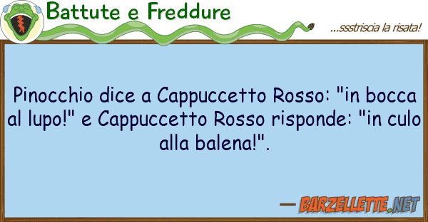 """Battute e Freddure pinocchio dice cappuccetto rosso: """"in"""
