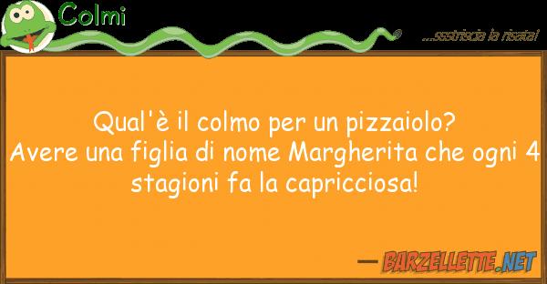 Colmi: Qual'è il colmo per un pizzaiolo?