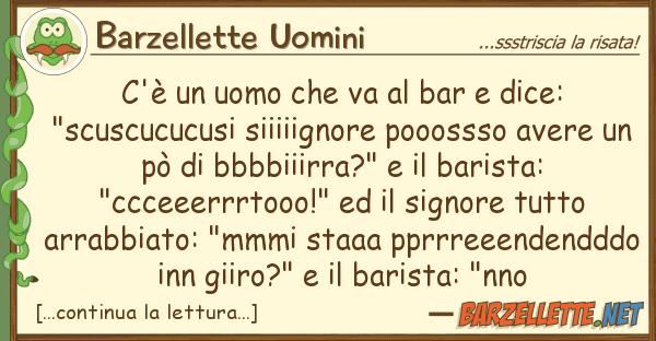 """Barzellette Uomini c'? uomo va bar dice: """"scusc"""